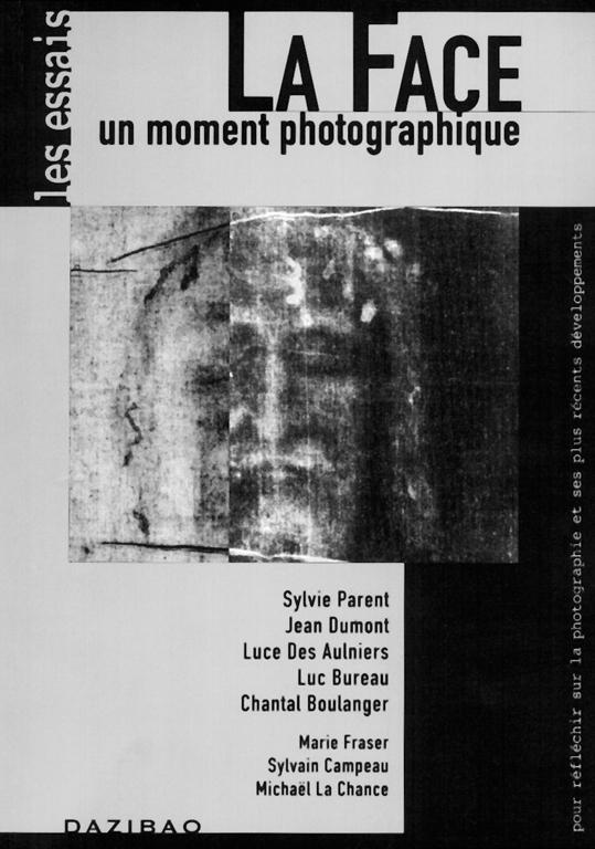 La Face, un moment photographique, sous la direction de France Choinière et Yves O'Reilly, Oxford, Dazibao, les essais. 1998.