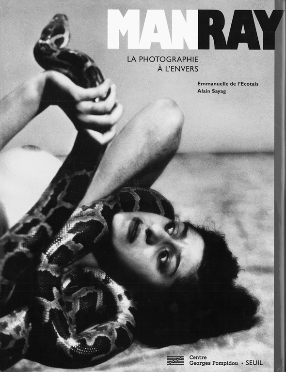Man Ray. La photographie à l'envers, sous la direction d'Emmanuelle de l'Écotais et Alain Sayag, Paris, Centre Georges Pompidou/Seuil, avril 1998, 260 pages.