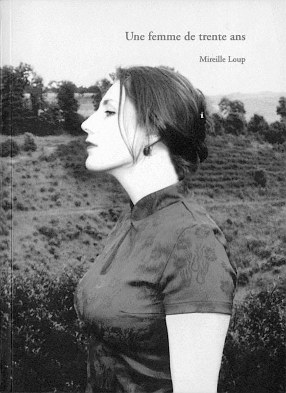 Mireille Loup, Une femme de trente ans Filigranes Éditions et la Galerie Les filles du calvaire, Trézélan, Paris, 2001, 48p.