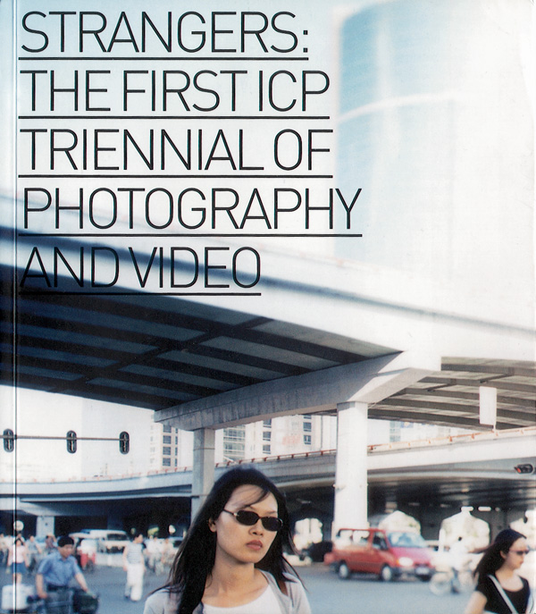 Strangers: The First ICP Triennial of Photography and Video. Earle, Edward W., et al., eds. (New York: International Center for Photography and Göttigen: Steidl Publishers, 2003).