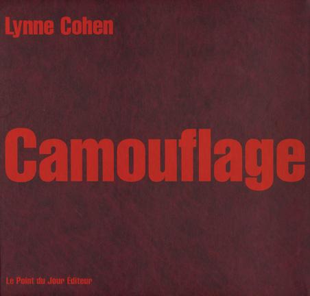 Lynne Cohen. Camouflage. Paris: Le Point du Jour Éditeur, 2005. Bilingual text. 200 pp., 172 black-and-white illustrations.