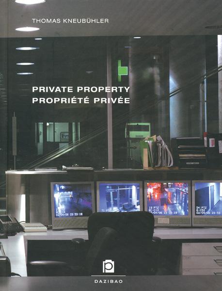 Private property = Propriété privée, collection Les portables. Montréal, Dazibao, centre de photographies actuelles, 2006. 32 p., 18 illustrations couleur.