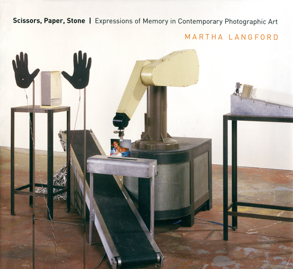 Martha Langford, Scissors, Paper, Stone: Expressions of Memory in Contemporary Photographic Art, McGill-Queen's University Press, 2007, 342 pp