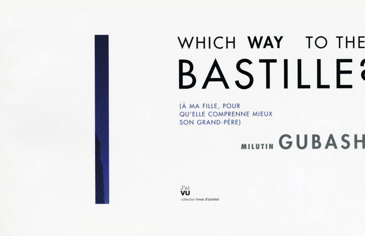 Which Way to the Bastille? Éditions J'ai VU, 2008, 64pp. © Milutin Gubash
