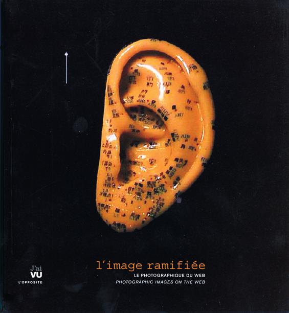 L'image ramifiée, Éditions J'ai VU, 2008, 96 pp. © Élène Tremblay (sous la direction de)