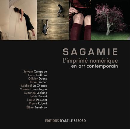 Sagamie, l'imprimé numérique en art contemporain Éditions d'art Le Sabord et Sagamie, 198 pages, 152 reproductions couleur, 11 auteurs et 51 artistes, 2008.
