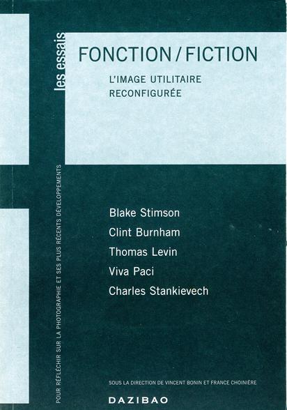 Vincent Bonin et France Choinière(sous la dir. de). Fonction/Fiction. L'image utilitaire reconfigurée. Montréal, Dazibao, coll. Les essais, 2008, 110 p., ill. n. et b. et coul.