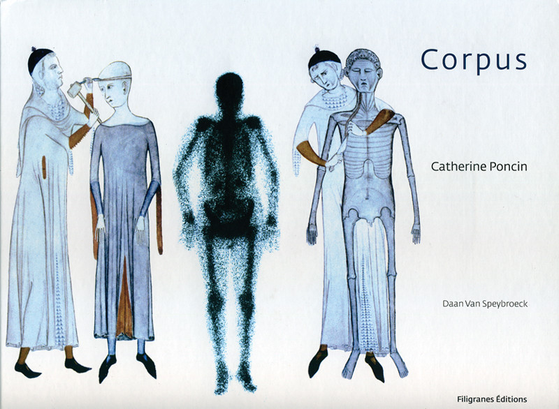 Catherine Poncin, Corpus, Tréxélan, Filigranes Éditions, 2008, 16 p., ill. coul.