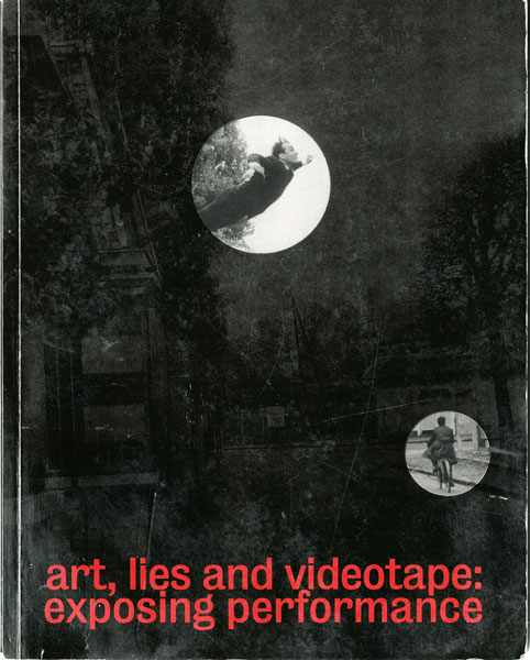 Adrian George (rédacteur / editor), Art, Lies and Videotape: Exposing Performance, couverture du catalogue / cover image, © Tate 2003