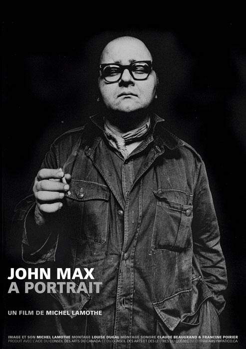Michel Lamothe, John Max, a portrait, 2010, affiche promotionnelle / promotional poster. © Michel Lamothe