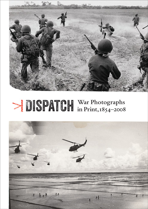 Thierry Gervais (ed.), Dispatch: War Photographs in Print, 1854–2008, Toronto: Ryerson Image Centre, 2014, 96 pages
