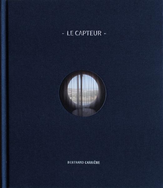 Bertrand Carrière, Le capteur, Les Éditions du renard, Montréal, 2015, 200 pages, 142 photographies, édition limitée. Postfaces de Mona Hakin et d'Emmanuel d'Autreppe