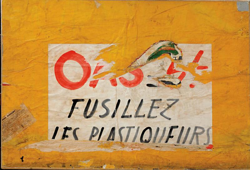 Raymond Hains,OAS. Fusillez les plastiqueurs, 1961, torn poster on canvas backing / technique mixte 50 × 73 cm, © ADAGP, Paris, 2016, photo : Michel Marcuzzi