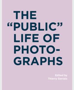 Thierry Gervais dir., The « Public » Life of Photographs - Samuel Gaudreau-Lalande et Julie-Ann Latulippe