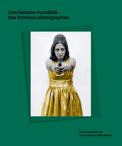 Histoire mondiale des femmes photographes. Sous la direction de Marie Robert et Luce Lebart, Paris, Textuel, 2020, 506 p.